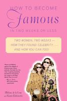 How to Become Famous in Two Weeks or Less PDF