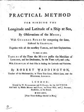 A Practical Method for Finding the Longitude and Latitude of a Ship at Sea, by Observations of the Moon