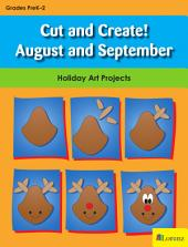 Cut and Create! August and September: Holiday Art Projects