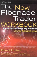 The New Fibonacci Trader, Workbook: Step-by-Step Exercises to Help You Master The New Fibonacci Trader
