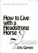 How to Live with a Headstrong Horse PDF