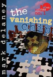 Misfits, Inc. No. 1: The Vanishing Chip