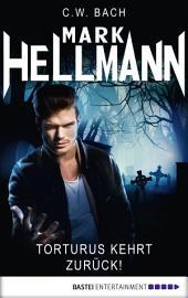 Mark Hellmann 21: Torturus kehrt zurück!