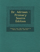 Dr  Adriaan   Primary Source Edition PDF