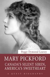 Mary Pickford: Canada's Silent Siren, America's Sweetheart
