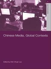 Chinese Media, Global Contexts