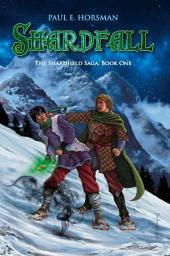 Shardfall: The Shardheld Saga, Book 1