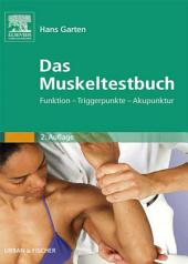 Das Muskeltestbuch: Funktion - Triggerpunkte - Akupunktur, Ausgabe 2