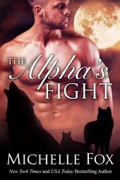 The Alpha's Fight (Werewolf Romance, Suspense, Mystery, Vampire, Shifter)