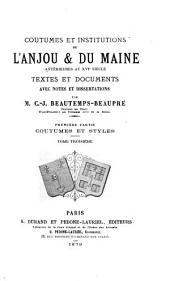Coutumes et institutions de l'Anjou & du Maine antérieures au XVIe siècle: textes et documents, avec notes et dissertations, Partie1,Volume3