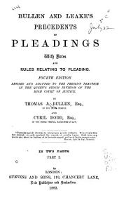Bullen and Leake's Precedents of Pleadings: With Notes and Rules Relating to Pleading, Volume 1