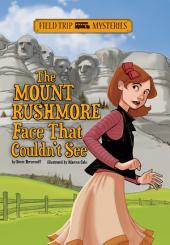 Field Trip Mysteries: The Mount Rushmore Face That Couldn't See