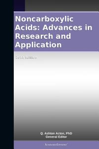 Noncarboxylic Acids  Advances in Research and Application  2011 Edition PDF