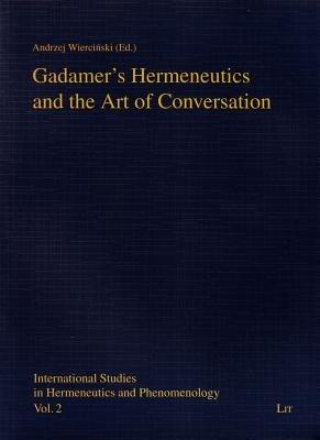 Gadamer s Hermeneutics and the Art of Conversation