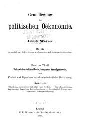 Grundlegung der politischen Oekonomie: Band 1,Teil 2