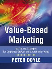 Value-based Marketing: Marketing Strategies for Corporate Growth and Shareholder Value, Edition 2