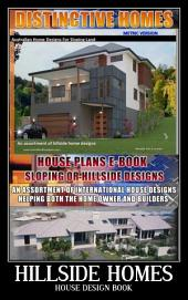 Home Design Book-Floor Plans-Hillside Home Designs-House Plans-Sloping Land Homes: Hillside House Floor Plans For Sloping Land