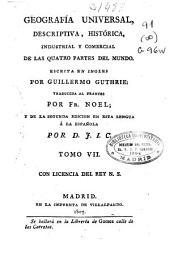 Geografía universal descriptiva, histórica, industrial y comercial, de las cuatro partes del mundo: Volumen 7