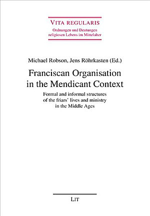 Franciscan Organisation in the Mendicant Context PDF