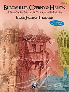 Burgm  ller  Czerny   Hanon  Piano Studies Selected for Technique and Musicality  Volume 3