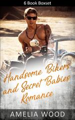 Handsome Bikers and Secret Babies Romance