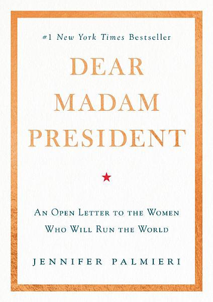 Download Dear Madam President Book