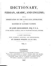 A Dictionary, Persian, Arabic, and English: With a Dissertation on the Languages, Literature, and Manners of Eastern Nations, Volume 1