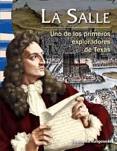 La Salle: Uno de los primeros exploradores de Texas / Early Texas Explorer