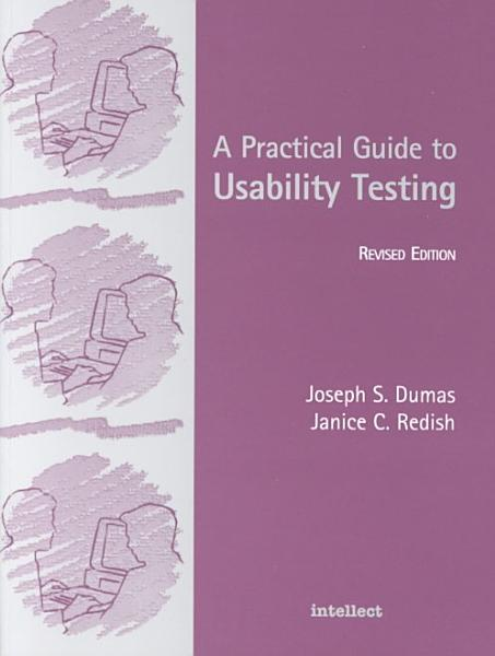 A Practical Guide To Usability Testing