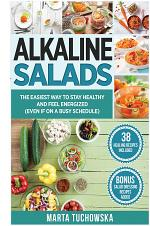 Alkaline Salads: The Easiest Way to Stay Healthy and Feel Energized