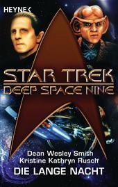 Star Trek - Deep Space Nine: Die lange Nacht: Roman