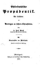 Philosophische Propädeutik: Ein Leitfaden zu Vorträgen an höhern Lehranstalten, Band 2