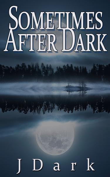 Sometimes After Dark