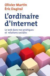 L'ordinaire d'internet: Le web dans nos pratiques et relations sociales