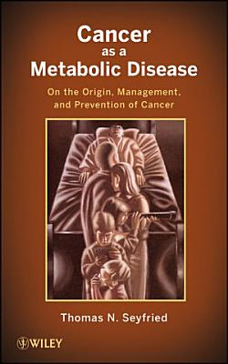 Cancer as a Metabolic Disease