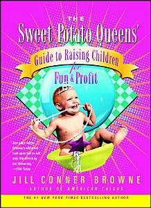 The Sweet Potato Queens  Guide to Raising Children for Fun and Profit PDF