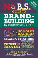 No B S  Guide to Brand Building by Direct Response PDF