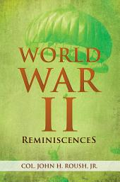 World War II Reminiscences