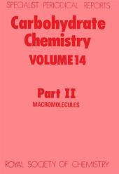 Carbohydrate Chemistry: Volume 14, Part 2