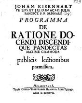 Johan. Eisenhart ... Programma de ratione docendi discendique Pandectas maxime commoda: publicis lectionibus praemissum