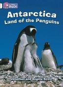 Antarctica: Land of the Penguins