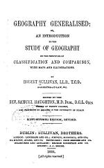Geography Generalised; Or, An Introduction to the Study of Geography on the Principles of Classification and Comparison
