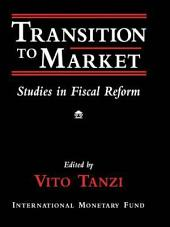 Transition to Market: Studies in Fiscal Reform