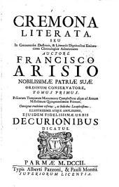 Cremona literata seu in Cremonenses doctrinis dignitatibus eminentioris chronologica Adnotationes: Volume 1