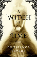 A Witch in Time, a Novel