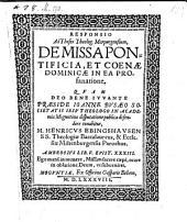 Responsio ad theses theologorum Marpurgensium de missa pontificia et coenae dominicae in ea profanatione, quam ... def. Henricus Ebingshausen