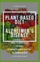 Plant Based Diet for Alzheimer's Disease Cookbook