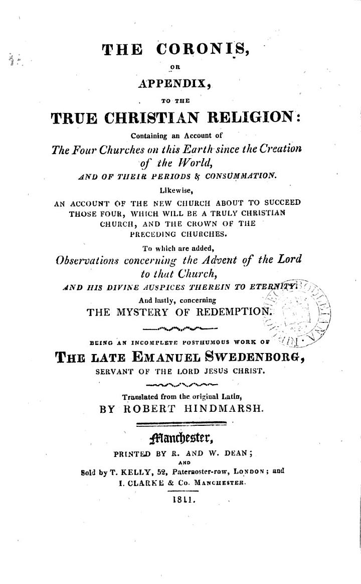 The coronis, or appendix, to The true Christian religion, tr. by R. Hindmarsh