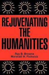 Rejuvenating the Humanities