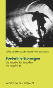 Borderline-Störungen: Ein Ratgeber für Betroffene und Angehörige, Ausgabe 3